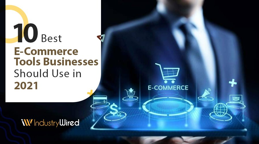 10-Best-E-Commerce-Tools-Businesses-Should-Use-in-2021